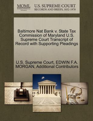 Baltimore Nat Bank V. State Tax Commission of Maryland U.S. Supreme Court Transcript of Record with Supporting Pleadings