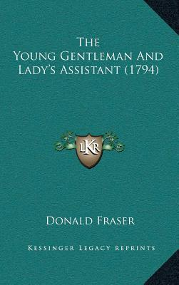 The Young Gentleman and Ladyacentsa -A Centss Assistant (1794)