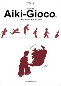 Aiki-Gioco®. L'aikido dai 4 ai 15 anni