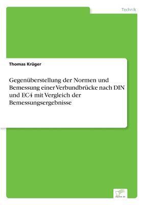 Gegenüberstellung der Normen und Bemessung einer Verbundbrücke nach DIN und EC4 mit Vergleich der Bemessungsergebnisse