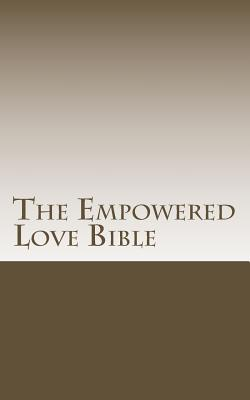 The Empowered Love Bible