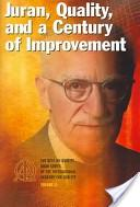 Juran, quality, and a century of improvement