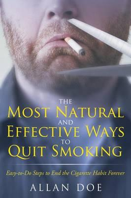 The Most Natural and Effective Ways to Quit Smoking