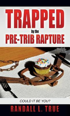 Trapped by the Pre-Trib Rapture