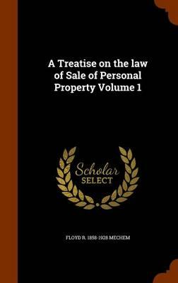A Treatise on the Law of Sale of Personal Property, Volume 1