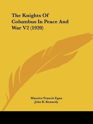 The Knights of Columbus in Peace and War V2 (1920)