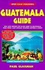 Guatemala Guide