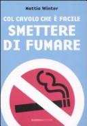 Col cavolo che è facile smettere di fumare