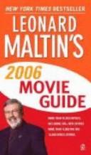 Leonard Maltin's 2006 Movie Guide