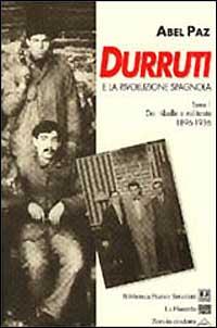 Durruti e la rivoluzione spagnola. Tomo1