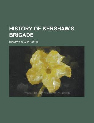 History of Kershaw's Brigade