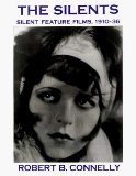 The Silents: Silent Feature Films, 1910-36
