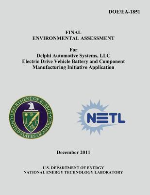 Final Environmental Assessment for Delphi Automotive Systems, Llc Electric Drive Vehicle Battery and Component Manufacturing Initiative Application
