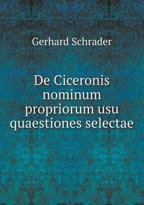 de Ciceronis Nominum Propriorum Usu Quaestiones Selectae