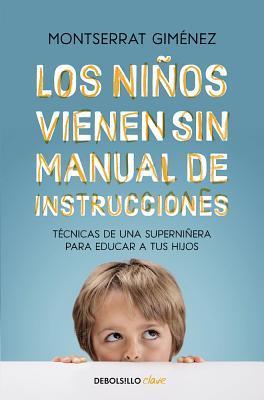 Los niños vienen sin manual de instrucciones/ Children Come Without Instruction Manual