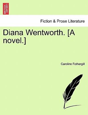 Diana Wentworth. [A novel.] Vol. II