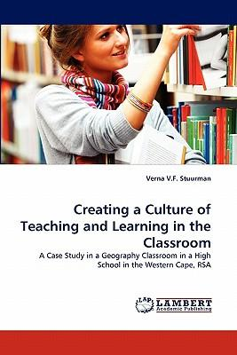 Creating a Culture of Teaching and Learning in the Classroom