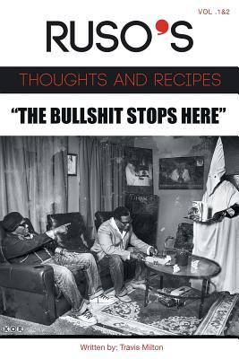 """Ruso's Thoughts and Recipes  Vol.1 and Vol. 2 """"The Bullshit Stops Here"""""""