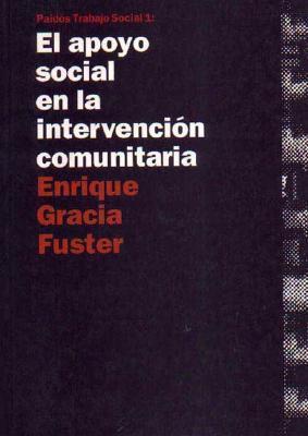 El apoyo social en la intervencion comunitaria / Social Support in the Community intervention