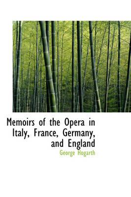 Memoirs of the Opera in Italy, France, Germany, and England