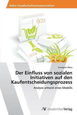 Der Einfluss von sozialen Initiativen auf den Kaufentscheidungsprozess
