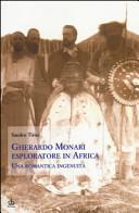 Gherardo Monari esploratore in Africa