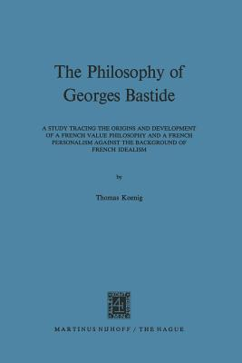 The Philosophy of Georges Bastide