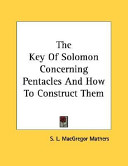 The Key of Solomon Concerning Pentacles and How to Construct Them