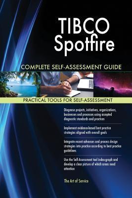 Tibco Spotfire Complete Self-Assessment Guide
