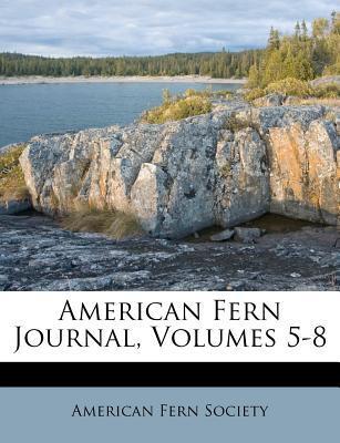 American Fern Journal, Volumes 5-8