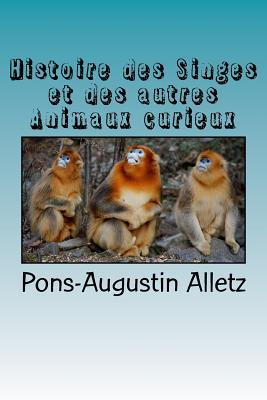 Histoire Des Singes Et Des Autres Animaux Curieux