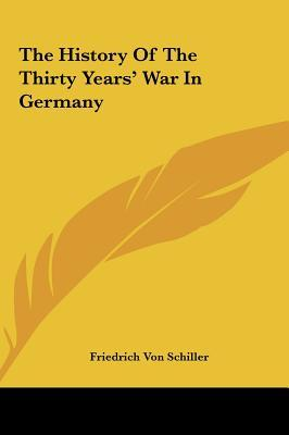 The History of the Thirty Years' War in Germany the History of the Thirty Years' War in Germany