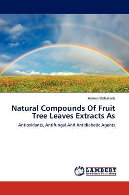 Natural Compounds Of Fruit Tree Leaves Extracts As