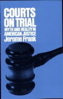 Courts on Trial Myth and Reality in American Justice