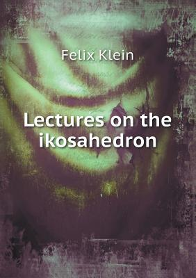 Lectures on the Ikosahedron