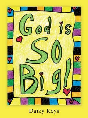 God Is So Big!