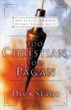 Too Christian, Too Pagan