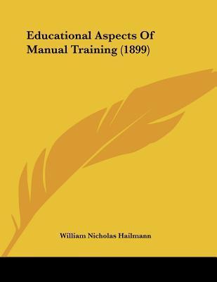 Educational Aspects of Manual Training (1899)