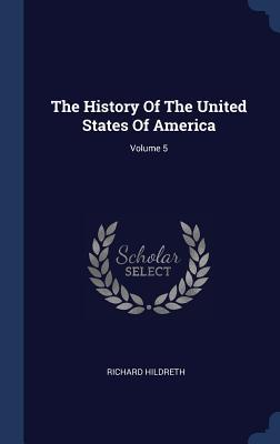 The History of the United States of America; Volume 5
