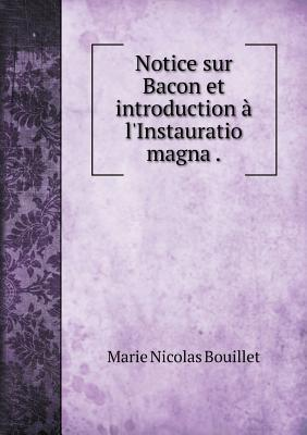 Notice Sur Bacon Et Introduction A L'Instauratio Magna
