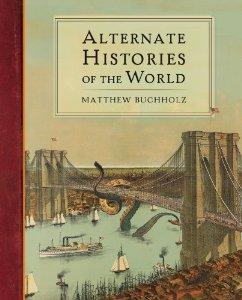 Alternate Histories of the World