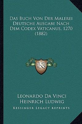 Das Buch Von Der Malerei Deutsche Ausgabe Nach Dem Codex Vaticanus, 1270 (1882)