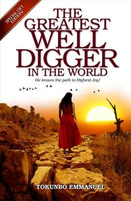 The Greatest Well-Digger In The World