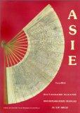 Dictionnaire illustré des explorateurs et grands voyageurs français du XIXe siècle: Asie