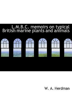 L.M.B.C. memoirs on typical British marine plants and animals