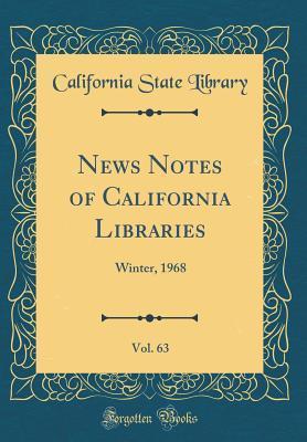 News Notes of California Libraries, Vol. 63