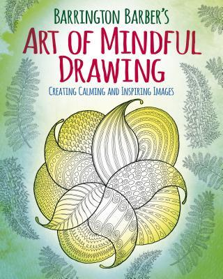 Barrington Barber's Art of Mindful Drawing