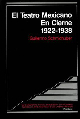 El Teatro Mexicano En Cierne, 1922-1938