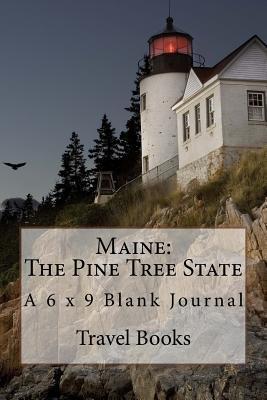 Maine - the Pine Tree State Journal