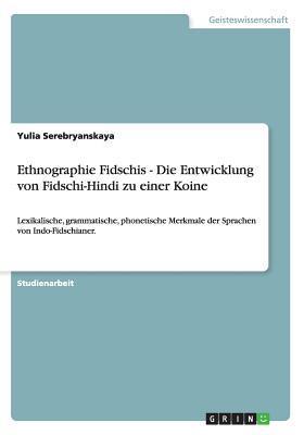 Ethnographie Fidschis - Die Entwicklung von Fidschi-Hindi zu einer Koine
